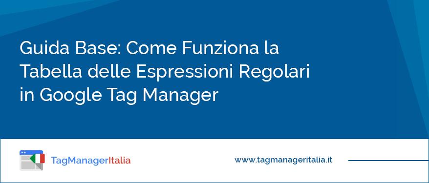 guida-base-come-funziona-tabella-espressioni-regolari-google-tag-manager