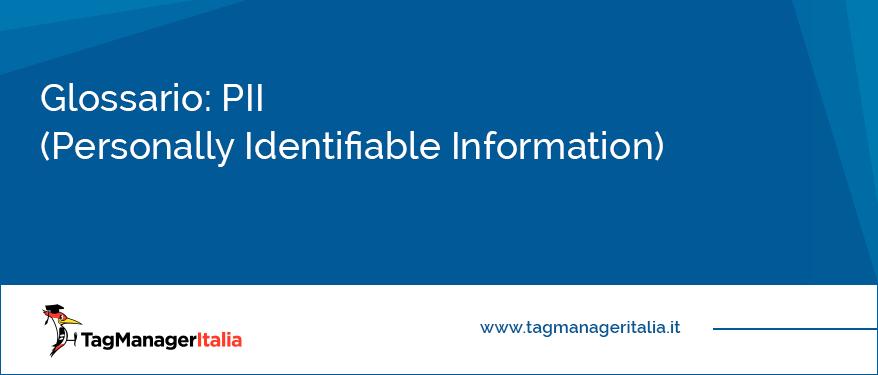 glossario pii personally identifiable information