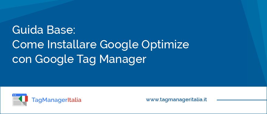 guida base installare google optimize google tag manager