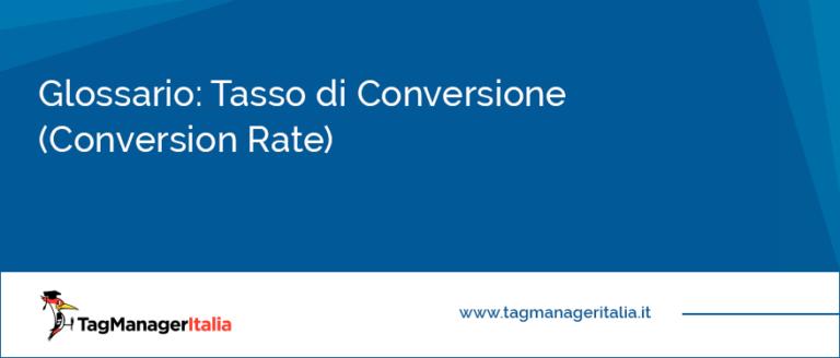 glossario tasso di conversione