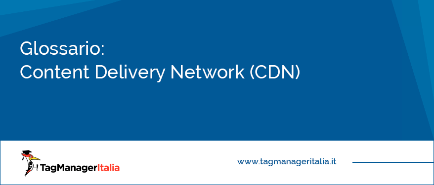 glossario content delivery network cdn