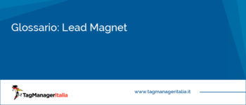 Glossario: Lead Magnet