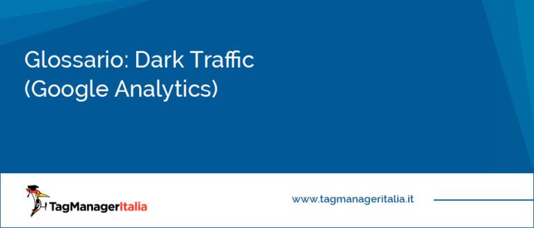 glossario dark traffic google analytics