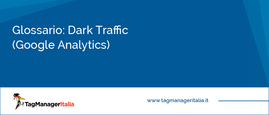 glossario dark traffic google analytics
