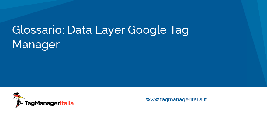 Glossario Data Layer Google Tag Manager