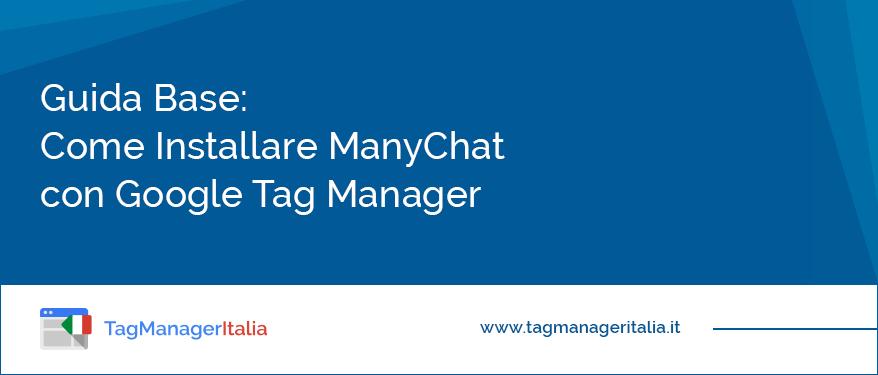 guida base installare manychat google tag manager