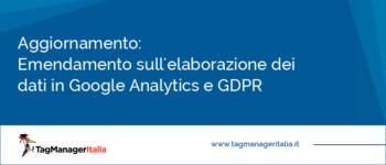 News: Emendamento sull'elaborazione dei dati in Google Analytics e GDPR