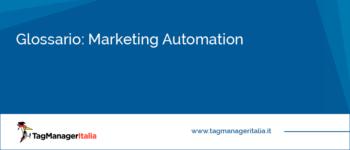 Glossario: Marketing Automation