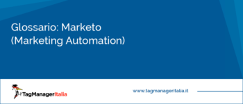 Glossario: Marketo (Marketing Automation)