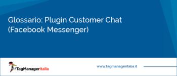 Glossario: Plugin Customer Chat (Facebook Messenger)