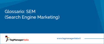 Glossario: SEM (Search Engine Marketing)