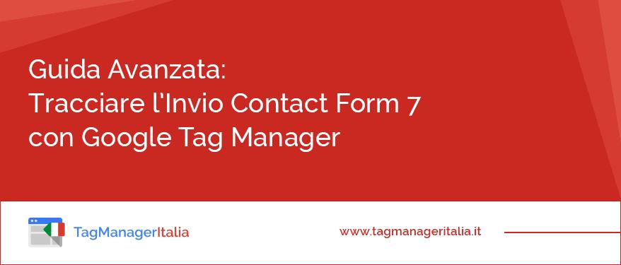 guida avanzata tracciare invio contact form google tag manager