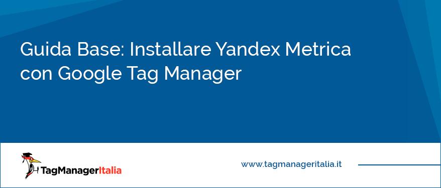 guida base installare yandex metrica google tag manager