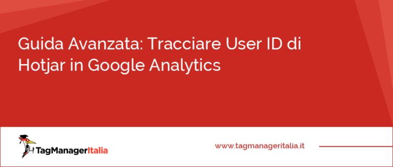 Guida Avanzata Tracciare User ID di Hotjar in Google Analytics