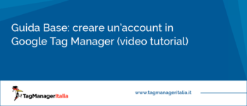 Come creare un Account in Google Tag Manager
