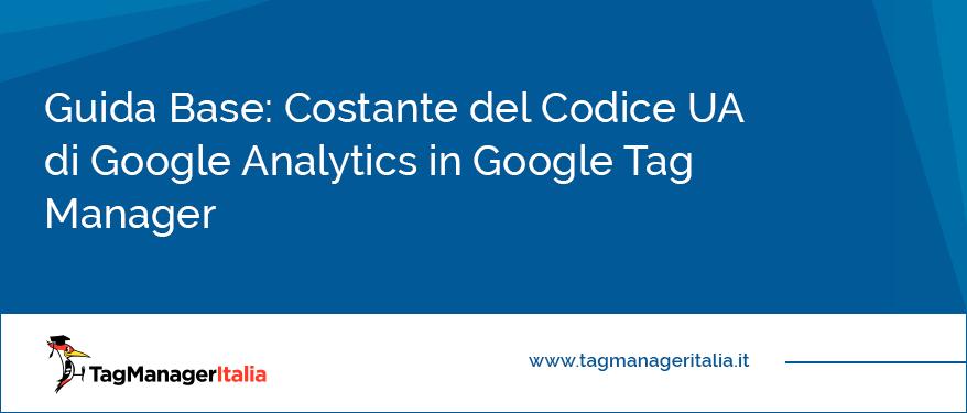 creare costante codice ua analytics in google tag manager