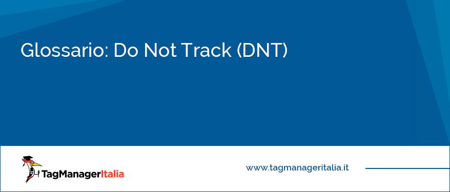 glossario cos'è il do not track dnt