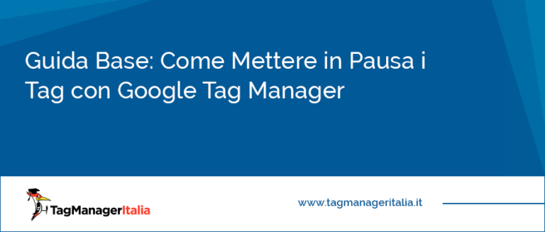 guida base come mettere in pausa tag google tag manager