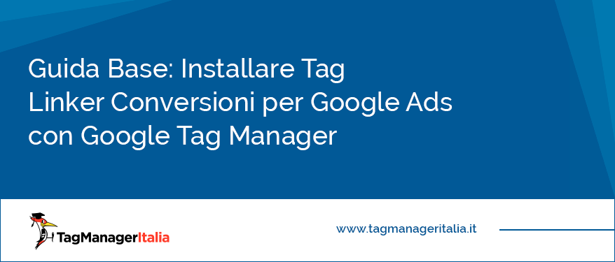 guida base installare tag linker conversioni adwords google tag manager