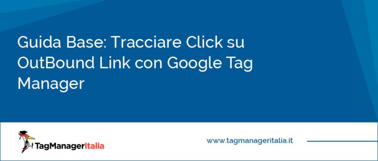 guida base tracciare click outbound link google tag manager
