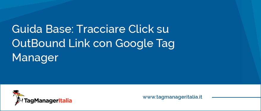guida base tracciare click outbound link google tag manager