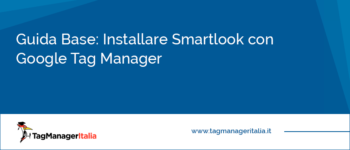 Guida Base: Installare Smartlook con Google Tag Manager