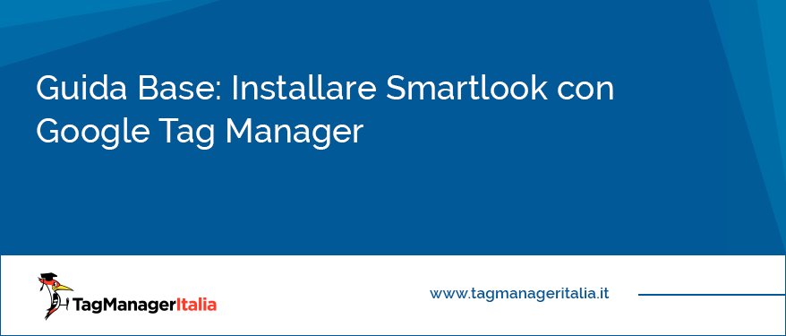 guida come installare smartlook con google tag manager