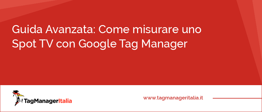 Come misurare uno SPOT TV con Google Tag Manager