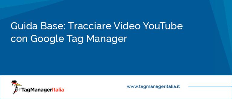 guida tracciare video youtube google tag manager
