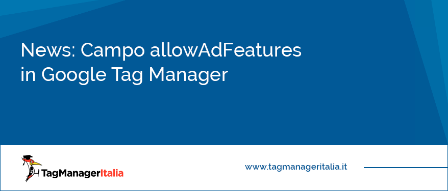 news allowadfeatures google tag manager