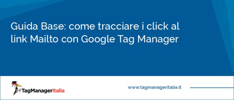 come tracciare i click al link mailto con google tag manager