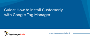 guide how to install customerly google tag manager