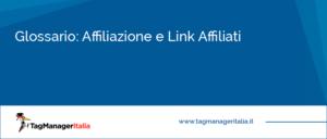 Glossario Affiliazione e Link Affiliati