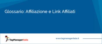 Glossario: Affiliazione e Link Affiliati