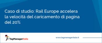 Caso di studio: Rail Europe accelera la velocità del caricamento di pagina del 20%
