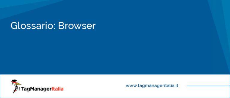 Glossari Cosa sono i web Browser