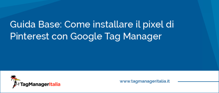Guida Base Come installare il pixel di Pinterest con Google Tag Manager