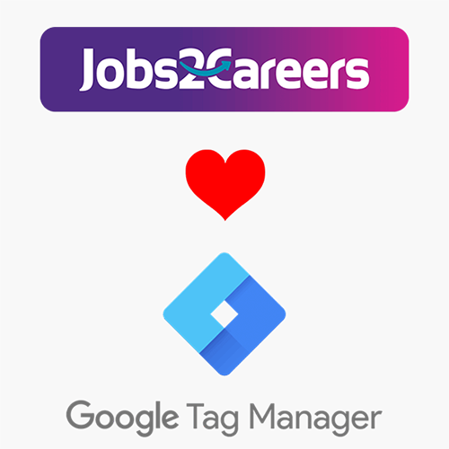 Jobs2Careers_Google Tag Manager