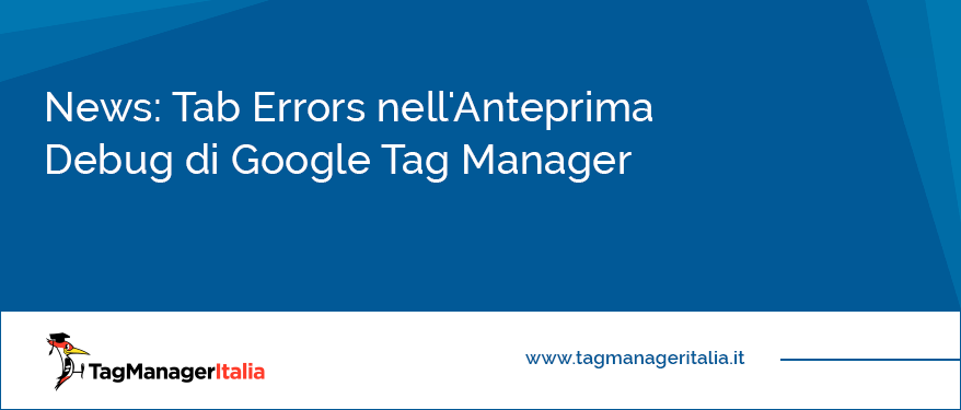 News Tab Errors nell'Anteprima Debug di Google Tag Manager