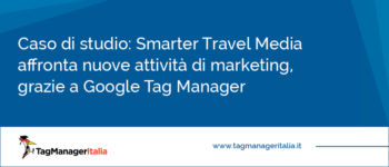 Caso di studio: Smarter Travel Media svicola le proprie risorse per affrontare nuove attività di marketing ad alto rendimento