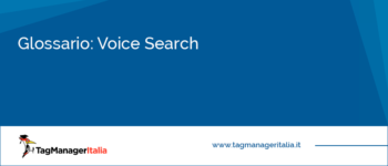Glossario: Voice Search (o Vocal Search)