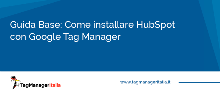 Guida base Come installare HubSpot con Google Tag Manager