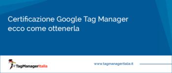 Certificazione Google Tag Manager: Ecco Come Ottenerla