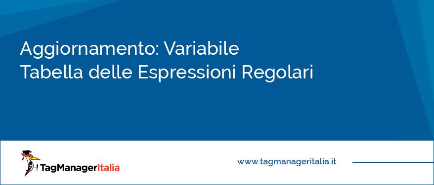 aggiornamento variabile tabella espressioni regolari regex google tag manager