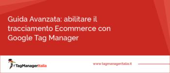 Come abilitare il tracciamento Ecommerce (per WooCommerce) con Google Tag Manager