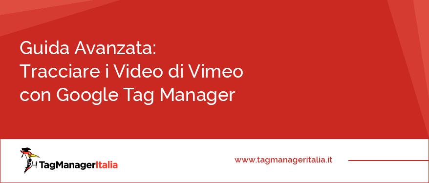 guida avanzata come tracciare video vimeo google tag manager