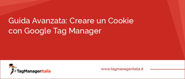 guida avanzata creare cookie google tag manager