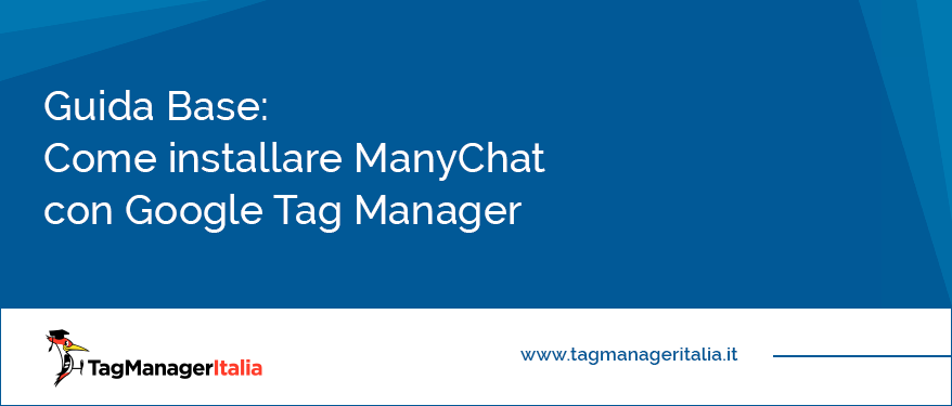 guida base installare manychat google tag manager