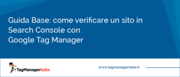 Come Verificare un sito in Search Console con Google Tag Manager