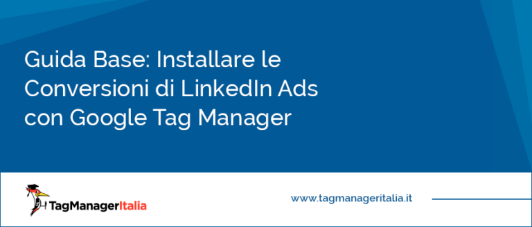 guida base installare conversioni linkedin ads google tag manager